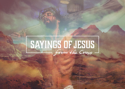 Sayings of Jesus from the Cross