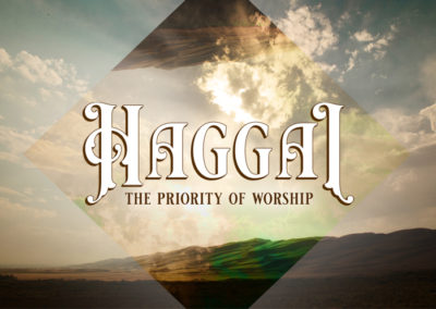 Haggai: The Priority of Worship