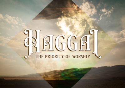 Haggai: The Priority of Worship