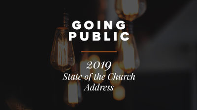 Going Public: 2019 State of the Church Address