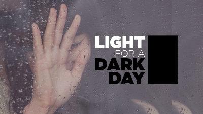 Light for a Dark Day