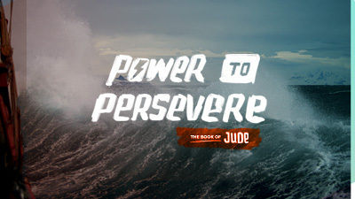 Jude: Power to Persevere