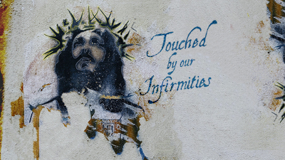 Touched By Our Infirmities